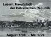 1798-1799 Luzern im Zentrum des Einheitsstaates nach französischem Vorbild